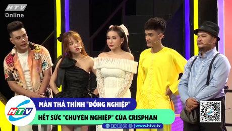 """Xem Show CLIP HÀI Màn thả thính """"đồng nghiệp"""" hết sức """"chuyên nghiệp"""" của Cris Phan HD Online."""